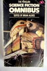 The Penguin science fiction omnibus An anthology edited by Brian Aldiss / Brian W Aldiss