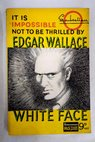 White face / Edgar Wallace