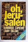 Oh Jerusalén / Dominique Lapierre