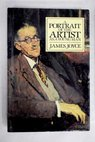 A portrait of the artist as a young man / Joyce James Atherton James S