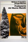 Prehistoria del nuevo mundo / William T Sanders