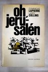 Oh Jerusalen / Dominique Lapierre