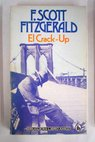 El crack up La grieta / Francis Scott Fitzgerald