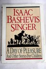 A day of pleasure and other stories for children / Singer Isaac Bashevis Vishniac Roman