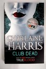 Club dead / Charlaine Harris
