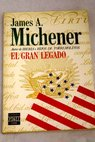 El gran legado / James A Michener