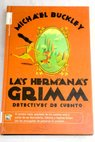 Las hermanas Grimm / Michael Buckley