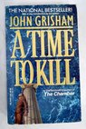 A time to kill / John Grisham