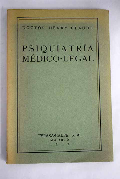 Psiquiatría médico legal / Henri Claude