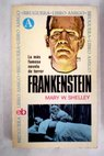 Frankenstein / Mary W Shelley