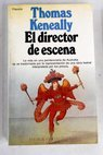El director de escena / Thomas Keneally