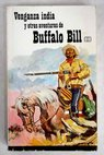 Venganza india y otras aventuras de Búffalo Bill volumen II / Buffalo Bill