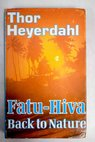 Fatu Hiva Back to Nature / Thor Heyerdahl