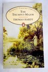 The trumpet major / Thomas Hardy