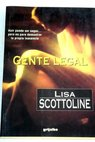 Gente legal / Lisa Scottoline