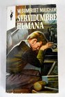 Servidumbre humana / William Somerset Maugham