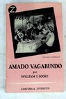El amado vagabundo / William John Locke