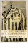 The boy in the striped pyjamas a fable / John Boyne