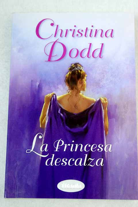 La princesa descalza / Christina Dodd
