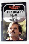 Flamingo Road / Robert Wilder