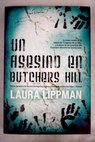 Un asesino en Butchers Hill / Laura Lippman