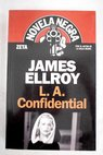 L A confidential / James Ellroy