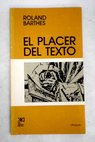 El placer del texto / Roland Barthes