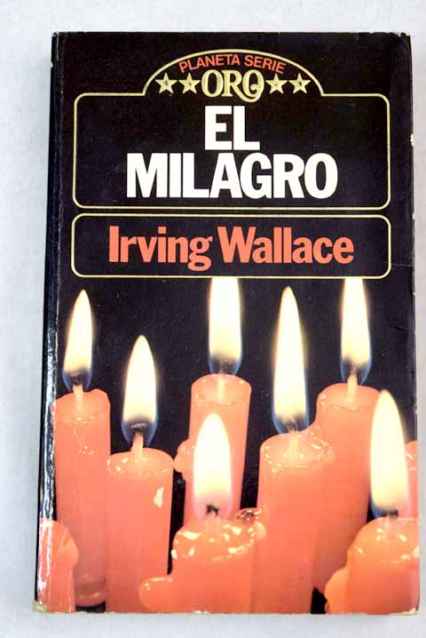 El milagro / Irving Wallace