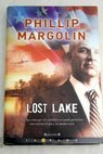 Lost lake / Phillip Margolin