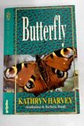 Butterfly / Kathryn Harvey