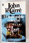 El honorable colegial / John Le Carré