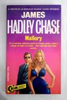 Mallory / James Hadley Chase