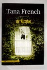 Intrusión / Tana French