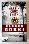 Parque Gorki / Martin Cruz Smith