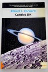 Camelot 30k / Robert L Forward