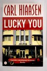 Lucky you / Carl Hiaasen
