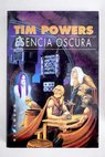 Esencia oscura / Tim Powers