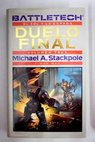 Duelo final / Michael A Stackpole