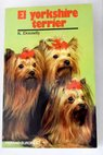 El yorkshire terrier / Kerry Donnelly
