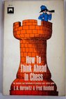 How to think ahead in chess / Horowitz I A Reinfeld Fred
