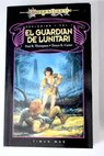 El guardián de Lunitari / Paul B Thompson