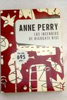 Los incendios de Highgate Rise / Anne Perry