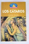 Los cátaros / Carter Scott