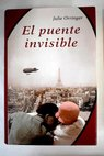 El puente invisible / Julie Orringer