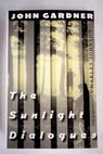 The sunlight dialogues / John Gardner