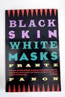Black skin white masks / Frantz Fanon