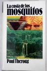 La costa de los mosquitos / Paul Theroux