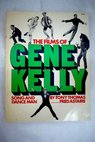 The films of Gene Kelly song and dance man / Tony Thomas