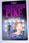 Last act / Christopher Pike