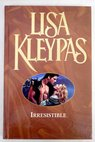 Irresistible / Lisa Kleypas
